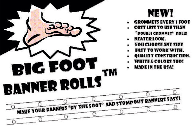 Coming soon to ATW Big Foot Grommeted Banner Roll